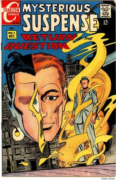 The Question #1, Steve Ditko. I loved Ditko's work, despite his overbearing Ayn…