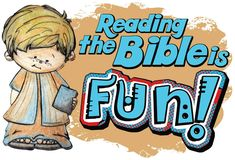 Reading the Bible is fun