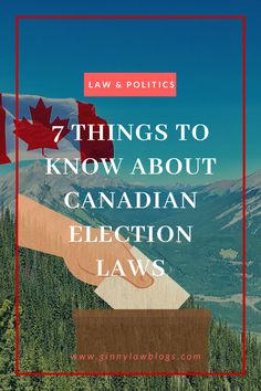7 Things to Know About Canadian Election Laws | Ginny Law Blogs