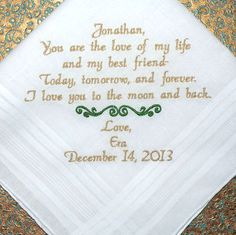 Fiance, Wedding gift, Embroidered Handkerchief, Personalized Wedding Handkerchief, Fiance Gift, Weddings, Brides, Gifts By Canyon Embroidery  You are the love of my life and my best friend. Today, tomorrow, and forever. I love you to the moon and back.  ❤  Make your wedding extra special by getting your handkerchiefs personalized! They make wonderful gifts for the Mother & Father of the Bride & Groom. And wedding party. >>In order to not DELAY YOUR ORDER Pretty please leave me a...