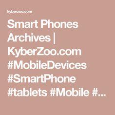 Smart Phones Archives | KyberZoo.com  #MobileDevices #SmartPhone #tablets #Mobile #BLUBOO #Conquest #HK #HuAwEi #LenOvO #Samsung #Android #AmazonFire #CHUWI #UltraBook #IpadPro #JumpeR #LG #OnDA #KyberZoo #ShopTiLYouDrop #MegaSmartSuperStore #Finance #GoodCredit #BadCredit #SmartHome #SmartSave #AffordablePrice #SmartStore #MegaSmart #SuperStore #SmartShopping #Electronics #SmartBuy #Tech #Technology #Easy #Shop #Shopping