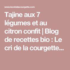 Tajine aux 7 légumes et au citron confit    Blog de recettes bio : Le cri de la courgette...
