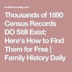 Thousands of 1890 Census Records DO Still Exist: Here's How to Find Them for Free Family History Daily Free Genealogy Sites, Genealogy Forms, Genealogy Search, Family Genealogy, My Family History, All Family, Family Trees, Family Roots, Women's History