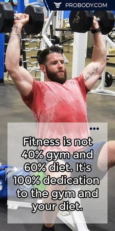 Fitness is not 40% #gym and 60% diet. It's 100% dedication to the gym and your diet. https://www.probody.com/ #Fitness #Body #Lifestyle