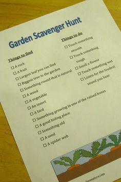garden scavenger hunt- this would be cute for getting kids to help in the garden or in the classroom