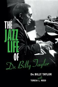 The Jazz Life of Dr. Billy Taylor by Billy Taylor http://www.amazon.com/dp/025300909X/ref=cm_sw_r_pi_dp_T90Ptb1EEABAV7G2