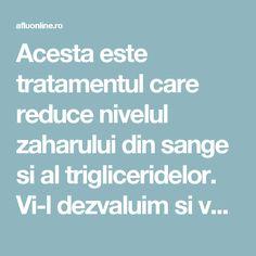 Acesta este tratamentul care reduce nivelul zaharului din sange si al trigliceridelor. Vi-l dezvaluim si voua! - Aflu Online Diabetes