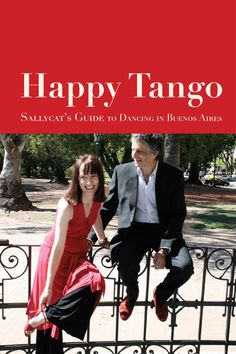 BOOK TO BUY: Happy Tango: Sallycat's Guide to Dancing in Buenos Aires. Buy it before you come (available all the usual places) so you are ready to make the most of your time in tango heaven. You might even meet Sallycat!