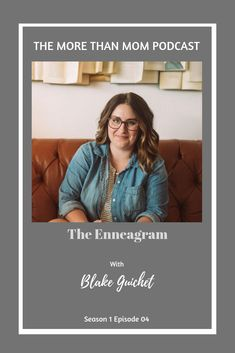 The More Than Mom Podcast: The Enneagram with Blake Guichet on Apple Podcasts Enneagram Personality Test, Personality Assessment, Enneagram Types, Spiritual Growth, Circles, Real Life, Nerd, Marriage, Christian