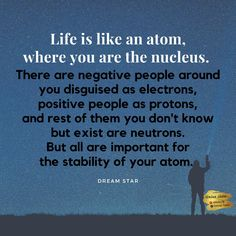 Life is like an atom Nice Quotes, Best Quotes, Positive People, Life Is Like, Knowing You, Positivity, Art, Art Background, Cute Quotes