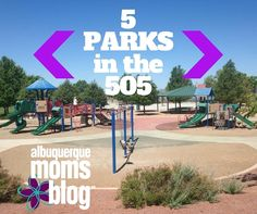 Missy gives Albuquerque Moms the top 5 parks in the 505.