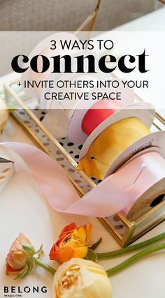 in search of connection - three ways to invite others into your creative space by @Tabitha Panariso photos by @blueprintsociety in Belong Magazine ISSUE 05 / www.belong-mag.com / networking, women in business, female entrepreneurs