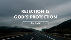 Rehection is God's protection