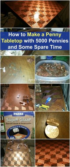 Step By Step Instructions - How to Make a Penny Tabletop with 5000 Pennies and Some Spare Time
