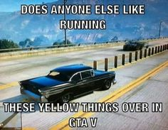 I always run these over when I play lol Gta Funny, Stupid Funny Memes, Funny Relatable Memes, Funny Shit, Hilarious, Gamer Jokes, Gaming Memes, Gta Logic, Rockstar Gta 5