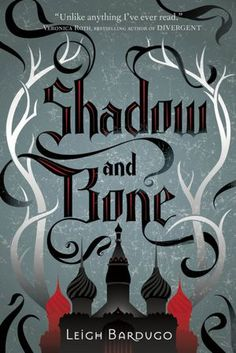 Shadow and Bone - about an orphaned soldier girl in a fantasy version of czarist Russia...sounds amazing!