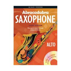 Abracadabra Saxophone. A good instruction book for saxophone pupil and teacher - songs and tunes you will know and want to play, carefully graded to cover each aspect of technique for the beginner. $21.00