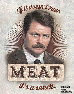 Items similar to If It Doesn't Have Meat, It's A Snack - Ron Swanson Portrait - Nick Offerman Portrait - Parks & Recreation - Parks And Rec - Kitchen Art on Etsy Ron Swanson Quotes, Parks And Recs, Nick Offerman, Drunk Girls, My Sun And Stars, It Goes On, My Spirit Animal, Parks And Recreation, Funny People