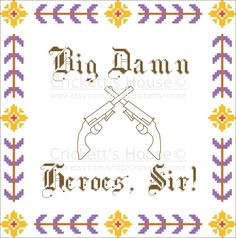 Big Damn Heroes Sir with pistols Quotes by CrickettsHouse