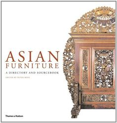 Asian Furniture: A Directory and Sourcebook by Peter Moss.