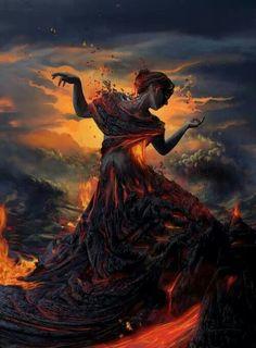 Fire woman, Indian goddess, Pele http://www.youtube.com/watch?v=PZzPWKJvu7I