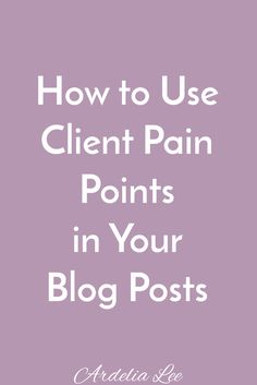 Pain points are problems that your clients or readers experience. Are you leveraging those issues to help you establish your expertise and connect with your readers? If you're not, you're missing out! Here's how to use client pain points in your blog posts and be the solution they need.