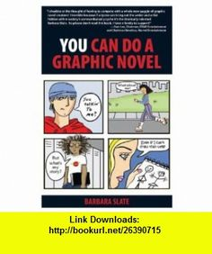 You Can Do a Graphic Novel (9781592579556) Barbara Slate, Tom DeFalco , ISBN-10: 1592579558  , ISBN-13: 978-1592579556 ,  , tutorials , pdf , ebook , torrent , downloads , rapidshare , filesonic , hotfile , megaupload , fileserve