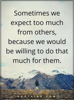 expectation quotes True Quotes About Life, Truth Quotes, Bible Quotes, Me Quotes, Meaningful Quotes, Inspirational Quotes, Expectation Quotes, Buddhist Quotes, Just Pray