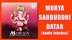 MORYA SADBUDDHI DATAA - JUKEBOX (Full Album)