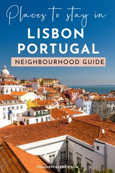 Where to stay in Lisbon Portugal | Living in Lisbon Portugal travel destinations | Lisbon Portugal Airbnbs | Lisbon Portugal Hotels and areas to stay | Lisbon Portugal apartments and houses to stay | Lisbon Portugal neighborhoods #lisbon