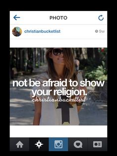Christian bucket list not be afraid to show your religion
