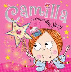81df7b1f5071 Camilla the Cupcake Fairy Make Believe, Fairy Land, Wands, New Children's  Books,