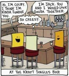 Cheeses, that's bad!