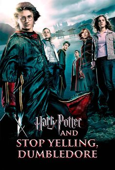 """Harry Potter and the Goblet of Fire   """"Harry Potter"""" Movies Posters Reimagined With Honest Titles"""