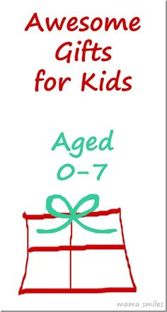 Awesome Gifts for Kids aged 0-7 years old. Top twelve picks from @Mama Smiles - Joyful Parenting