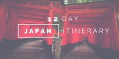 Japan Itinerary in 12 Days - Going Awesome Places