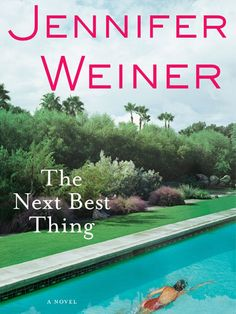 "The Next Best Thing: A Novel by Jennifer Weiner As we know from ""In Her Shoes"" Weiner is a chick-lit writer with chops--and she puts them to expert use in this funny, feel-good tale about a girl and her grandma who find work, love, and live lessons in LA. Great Books, New Books, Books To Read, Reading Lists, Book Lists, Reading Time, Reading Room, Jennifer Weiner, Best Beach Reads"