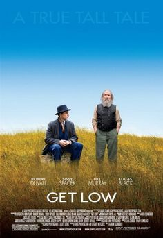 Get Low is a 2009 drama film directed by Aaron Schneider, written by Chris Provenzano and C. Gaby Mitchell, and starring Robert Duvall, Bill Murray, Sissy Spacek, Lucas Black, Gerald McRaney, Bill Cobbs, Lori Beth Edgeman, Andrea Powell, Rebecca Grant, Scott Cooper, and Chandler Riggs. The motion picture was filmed entirely on location in Georgia, and support for the production was provided by the Georgia Department of Economic Development.