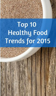 Top 10 Healthy Food Trends for 2015