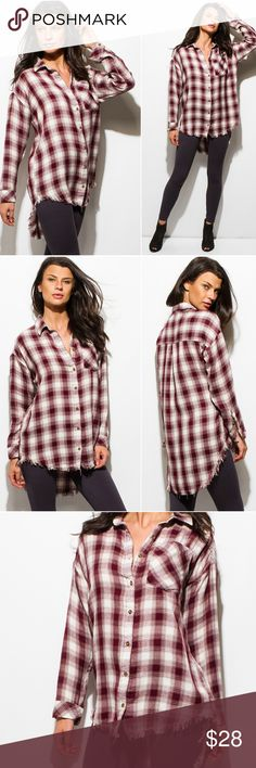 "NEW Burgundy and White LS Plaid Button Up Top This plaid print top with frayed edges will be the perfect piece to stylize any outfit! Made with burgundy and white woven cotton.  *Long Sleeves with Button Cuffs *Oversize front pocket *Frayed High/Low hemline *Oversized fit *100% Cotton *Model is 5'9"", wearing the size small  Small:      Bust 42""  Length: 28/31"" Medium: Bust 44""  Length: 29/33"" Large:      Bust 46""  Length: 29/33""  **Price is firm unless bundled** #994976 Tops"