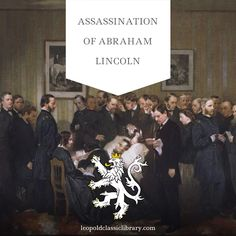 Inverstigation of the assasination of Abraham Lincoln: http://leopoldclassiclibrary.com/book/the-assassination-of-abraham-lincoln-flight-pursuit-capture-and-punishment-of-the-conspirators