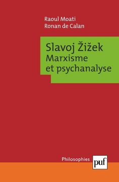 Ronan de Calan et Raoul Moati : Žižek. Marxisme et psychanalyse - actu philosophia