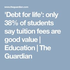 Students in OfS survey also complain about a lack of clarity on how their fees are spent Values Education, The Guardian, Debt, Clarity, Students, Good Things, Sayings, Life, Lyrics
