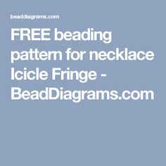 FREE beading pattern for necklace Icicle Fringe - BeadDiagrams.com