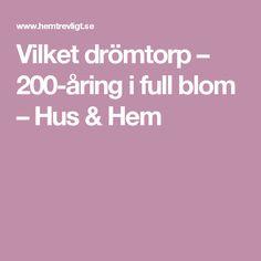 Vilket drömtorp – 200-åring i full blom – Hus & Hem
