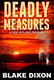 Free Kindle Book -   Deadly Measures (P.I. Jude Wyland Thrillers Book 0) Check more at http://www.free-kindle-books-4u.com/action-adventurefree-deadly-measures-p-i-jude-wyland-thrillers-book-0/