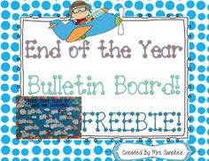 "FREE LESSON - ""End of the Year Bulletin Board FREEBIE!"" - Go to The Best of Teacher Entrepreneurs for this and hundreds of free lessons.  Pre-Kindergarten - 5th Grade   #FreeLesson   #TeachersPayTeachers   #TPT   #EndoftheYearLesson   http://www.thebestofteacherentrepreneurs.net/2013/04/free-misc-lesson-end-of-year-bulletin.html"