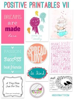 Positive Printables... cute quotes and phrases!  I want to hang these around my classroom :)