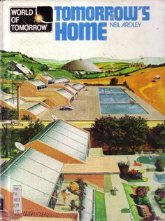 Tomorrow's Home, 1981  Look like Reynold's Earthships - self contained.