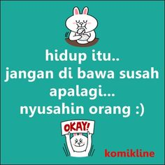 Happy aja :) Best Quotes, Funny Quotes, Funny Memes, Hilarious, Jokes, Meme Comics, Quotes Indonesia, Motivational Words, Just Smile